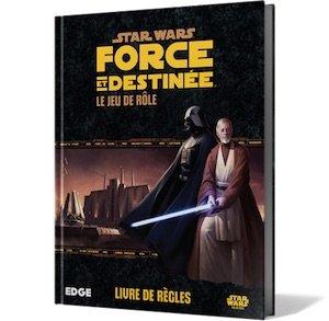 Star Wars - Force et Destinée - Le jeu de rôle - Livre de règles