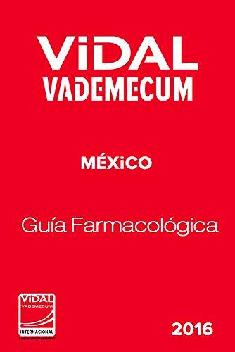 ViDAL Vademecum México 2016: Guía Farmacológica