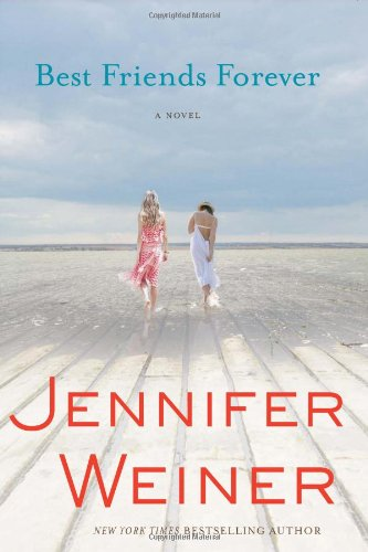 Best Friends Forever: A Novel (All Fall Down Von Jennifer Wiener)