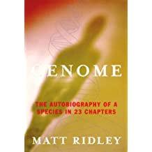 Genome: The Autobiography of a Species In 23 Chapters by Matt Ridley (2000-02-02)