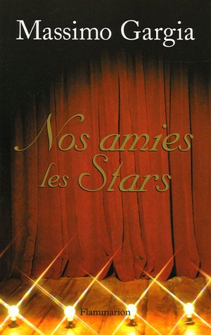 Nos amies les stars : Quarante ans de re...