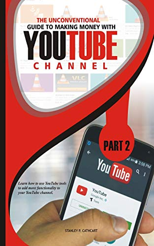 THE UNCONVENTIONAL GUIDE TO MAKING MONEY WITH YOUTUBE CHANNEL PART 2: Learn how to use YouTube tools to add more functionality to your YouTube channel