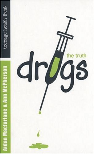 Drugs : the truth