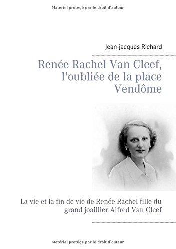 Renee Rachel Van Cleef l Oubliee de la Place Vendome