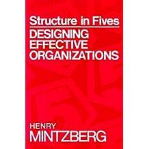 STRUCTURE IN FIVES: DESIGNG EFFCTV ORGNZTNS: International Edition: Designing Effective Organizations (Prentice Hall International Editions)