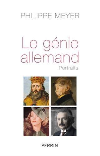 Le génie allemand par Philippe MEYER