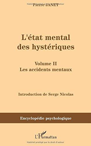L'état mental des hystériques : Volume 2, les accidents mentaux