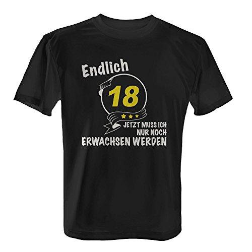Endlich 18 - Jetzt muss ich nur noch erwachsen werden - Herren T-Shirt von Fashionalarm | Geschenk zum 18. Geburtstag Jubiläum Schwarz