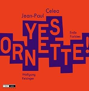 Celea Jean-Paul / Yes Ornette !