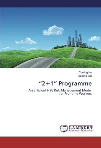 """""""2+1"""" Programme: An Efficient HSE Risk Management Mode for Frontline Workers"""