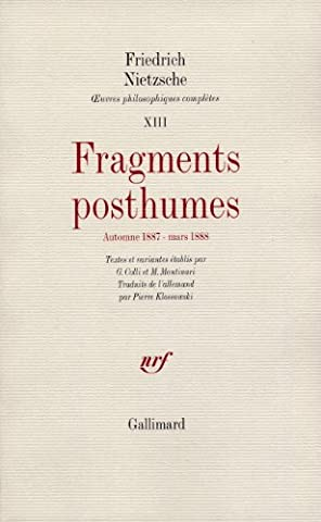 Œuvres philosophiques complètes, XIII : Fragments posthumes: (Automne 1887 - Mars