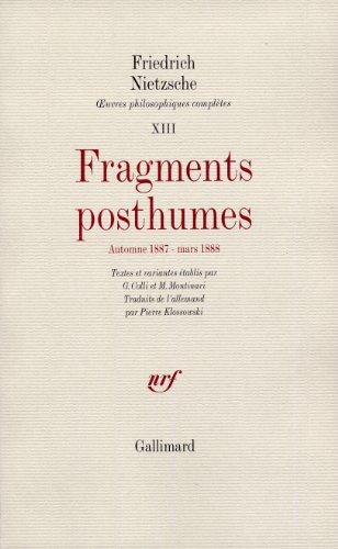Œuvres philosophiques complètes, XIII : Fragments posthumes: (Automne 1887 - Mars 1888)
