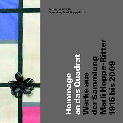 Hommage an das Quadrat. Werke aus der Sammlung Marli Hoppe-Ritter, 1915-2009: Hommage to the Square. Works from the Marli Hoppe-Ritter Collection 1915-2009. Buch-Cover