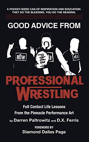 Good Advice From Professional Wrestling: Full Contact Life Lessons (Leadership Every Day Book 2) (English Edition)