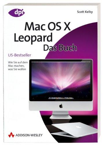 Mac OS X Leopard - Das Buch - Wie Sie auf dem Mac machen was Sie wollen. (Apple Gadgets und OS)