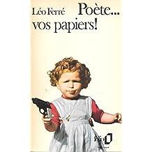 Poete..Vos Papiers!