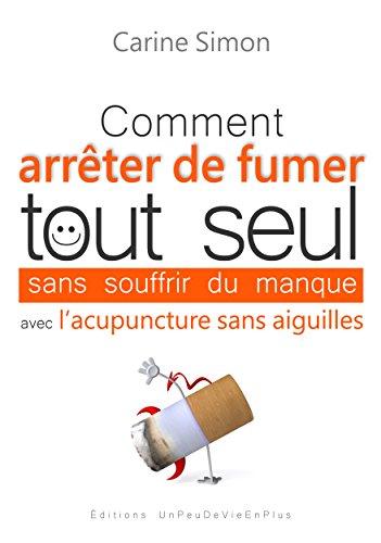 Comment Arreter de Fumer Tout Seul Sans Souffrir du Manque avec l'Acupuncture Sans Aiguilles