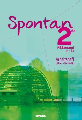 Spontan 2de - A2/B1 - Cahier d'activités