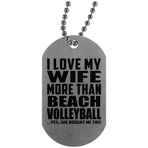 Designsify I Love My Wife More Than Beach Volleyball .Yes, She Bought Me This - Military Dog Tag, Militär Hundemarke Silberkette ID-Anhänger Kette, Geschenk für Geburtstag, Weihnachten (Volleyball Mom Schmuck)