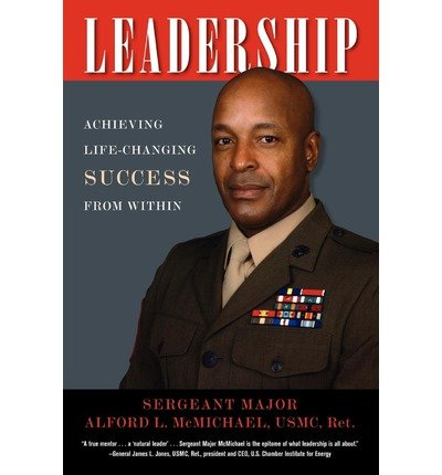 [(Leadership: Achieving Life-Changing Success from Within )] [Author: Sergeant Major Alford L McMichael] [May-2012]