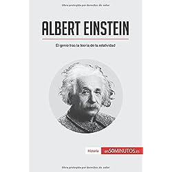 Albert Einstein: El genio tras la teoría de la relatividad