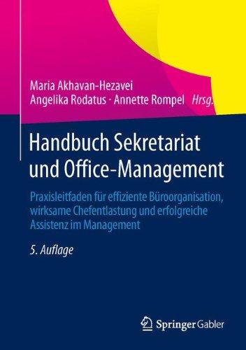Handbuch Sekretariat und Office-Management: Praxisleitfaden für effiziente Büroorganisation, wirksame Chefentlastung und erfolgreiche Assistenz im Management