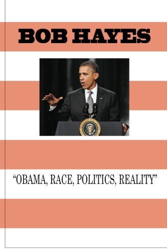 Obama-Race, Politics, And Reality