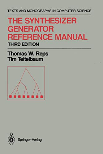 The Synthesizer Generator Reference Manual (Monographs in Computer Science)