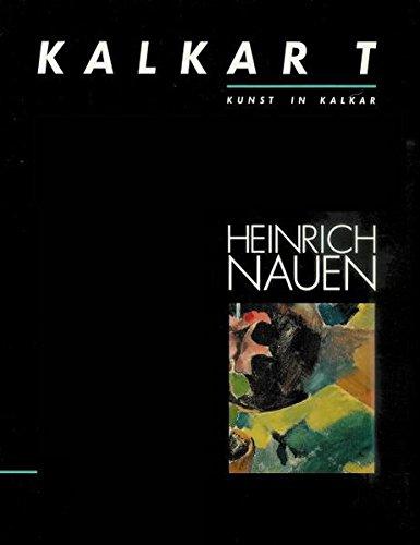 Krefeld 1880 - Heinrich Nauen - Kalkar 1940 (Kalkar-T)