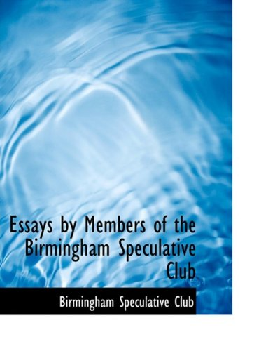 Essays by Members of the Birmingham Speculative Club