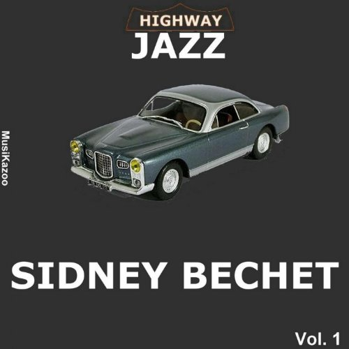 Sidney Bechet, Vol. 1 (Highway...