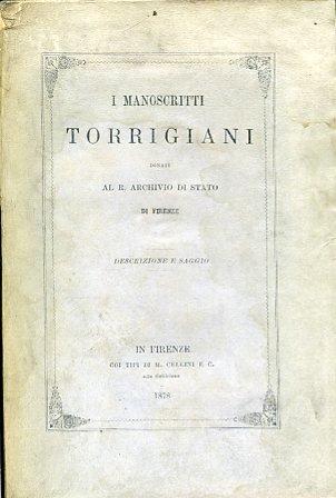 I manoscritti Torrigiani donati al R. Archivio di Stato di Firenze. Descrizione e saggio