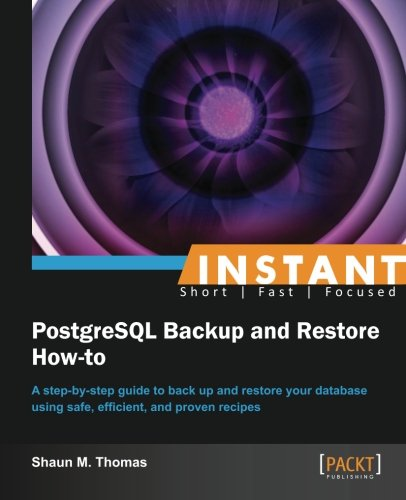 Instant PostgreSQL Backup and Restore How-to