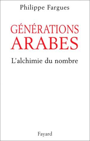 Générations arabes. L'alchimie du nombre