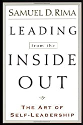 Leading from the Inside Out: The Art of Self-Leadership by Samuel D. Rima (2000-06-01)