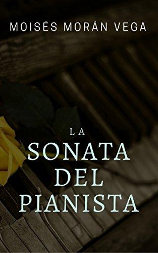 La sonata del pianista por Moisés Morán Vega