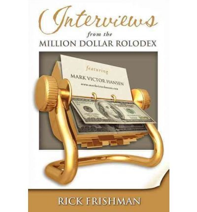 interviews-from-the-million-dollar-rolodex-author-rick-frishman-published-on-january-2008