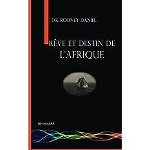 Rêve et destin de l'Afrique (French Edition)