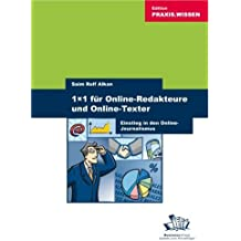 1x1 für Online-Redakteure und Online-Texter: Einstieg in den Online-Journalismus