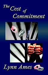 The Cost of Commitment by Lynn Ames (2004-09-05)