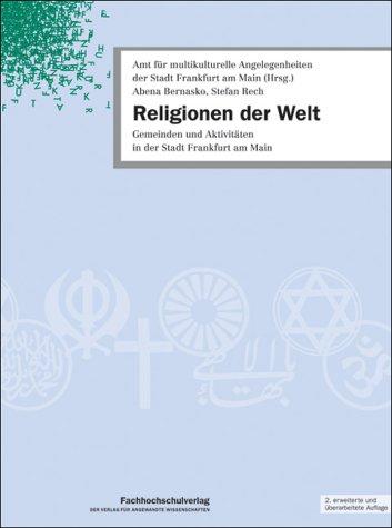 Religionen der Welt: Gemeinden und Aktivitäten in der Stadt Frankfurt am Main