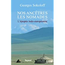 Nos ancêtres les nomades : L'épopée indo-européenne (Essais)