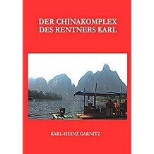Der Chinakomplex des Rentners Karl: Protagonist Karl auf Brautschau in China