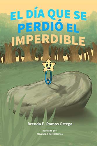 El Día Que Se Perdió El Imperdible por Brenda E. Ramos Ortega