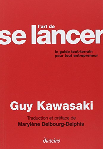 L'art de se lancer : Le guide tout terrain pour tout entrepreneur