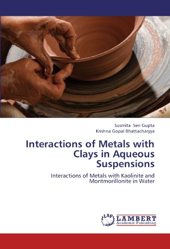 Interactions of Metals with Clays in Aqueous Suspensions: Interactions of Metals with Kaolinite and Montmorillonite in Water -