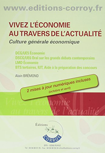 Vivez l'économie au travers de l'actualité: Culture générale économique