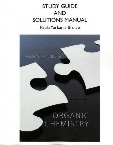 Study Guide and Student's Solutions Manual for Organic Chemistry 7th by Bruice, Paula Yurkanis (2013) Paperback