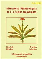 Références thérapeutiques de 210 élixirs spagyriques de Toni Ceron