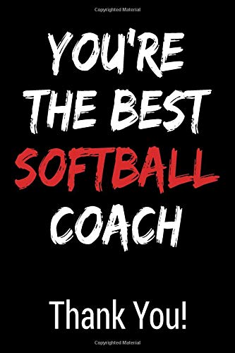 You're The Best Softball Coach Thank You!: Blank Lined Journal College Rule por Gagalan Journals